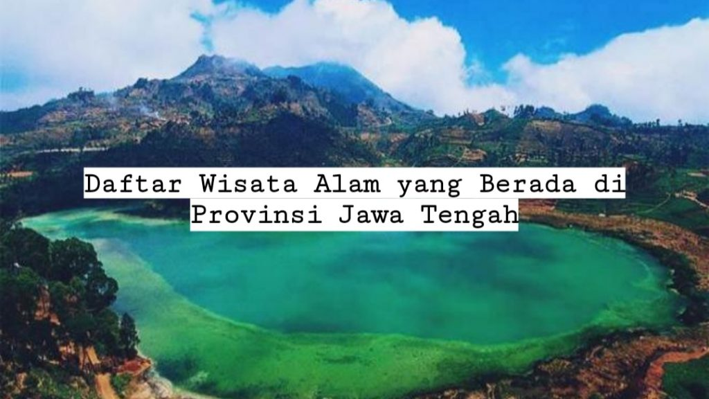 Daftar Wisata Alam yang Berada di Provinsi Jawa Tengah