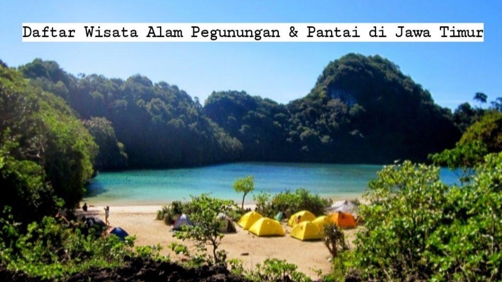 Deretan Wisata Alam Pegunungan & Pantai yang Tidak Boleh Kalian Lewatkan di Jawa Timur!