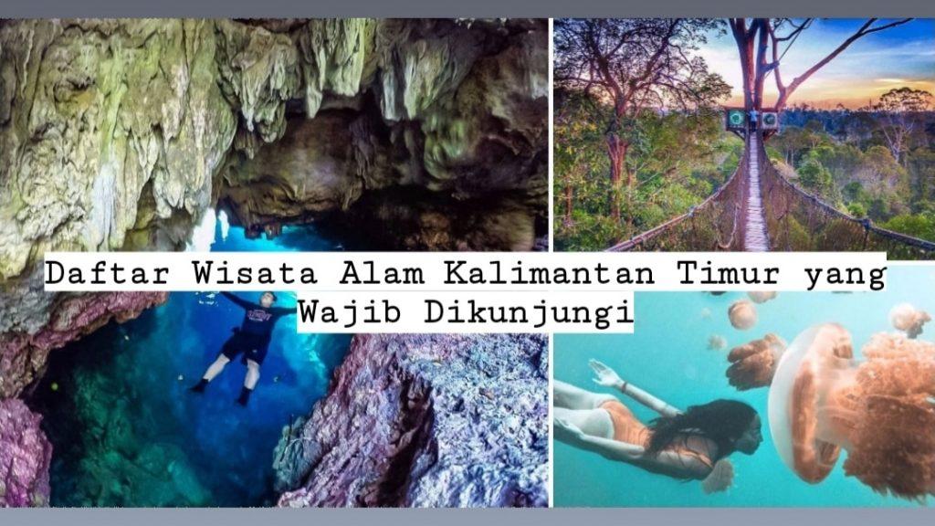 Daftar Wisata Alam Kalimantan Timur yang Wajib Dikunjungi