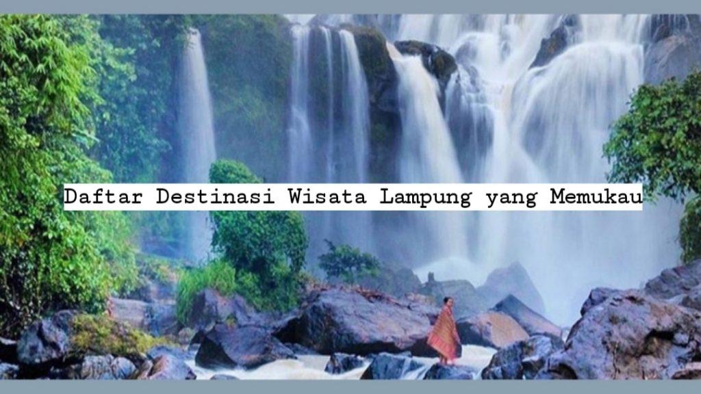 Daftar Destinasi Wisata Lampung yang Memukau