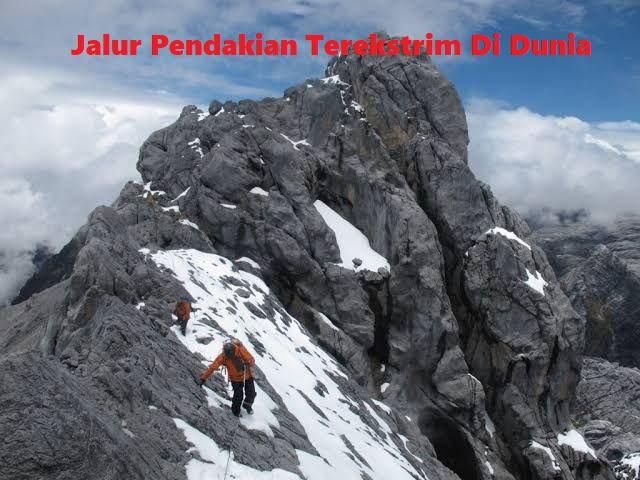 Jalur Pendakian Terekstrim Di Dunia , Berani Coba ?